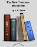 The New Testament Documents: Are They Reliable?, F.F.Bruce
