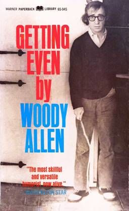 Getting Even, Woody Allen