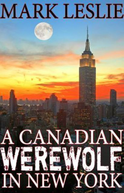 A Canadian Werewolf in New York, Mark Leslie