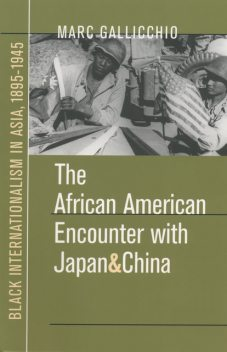 The African American Encounter with Japan and China, Marc Gallicchio
