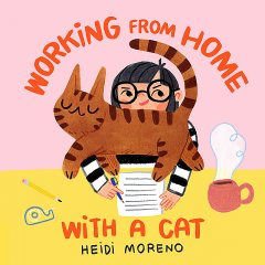 Working from Home with a Cat, Heidi Moreno