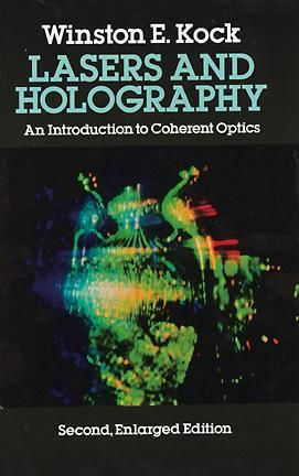 Lasers and Holography, Winston E.Kock