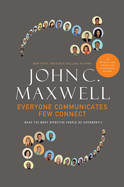 Everyone Communicates, Few Connect, Maxwell John