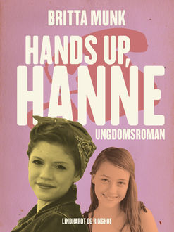 Hands up, Hanne, Britta Munk
