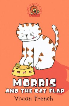 Morris and the Cat Flap, Vivian French