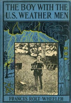 The Boy with the U. S. Weather Men, Francis Rolt-Wheeler