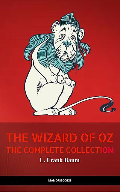 Oz: The Complete Collection (The Greatest Fictional Characters of All Time), Manor Books, L. Baum