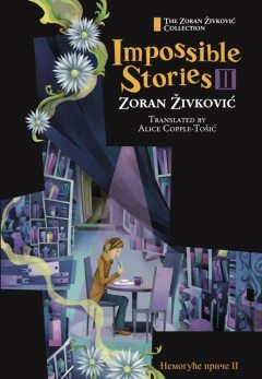 Impossible Stories II, Zoran Živković, Alice Copple-Tosic, Youchan Ito