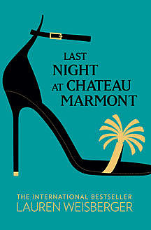 Last Night at Chateau Marmont, Lauren Weisberger