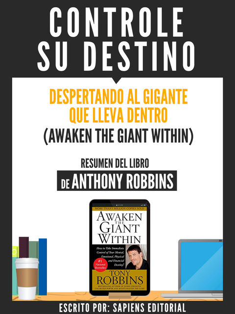 "Resumen De ""Controle Su Destino (Awaken The Giant Within) – De Anthony Robbins"", Rocío"