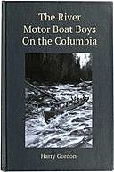 The River Motor Boat Boys on the Columbia The Confession of a Photograph, Harry Gordon