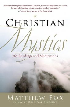Christian Mystics, Matthew Fox