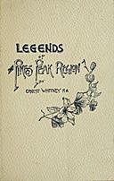Legends of the Pike's Peak Region; The Sacred Myths of the Manitou, William Alexander, Ernest Whitney