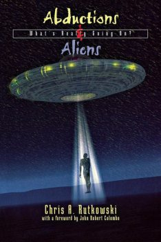Abductions and Aliens, Chris A.Rutkowski
