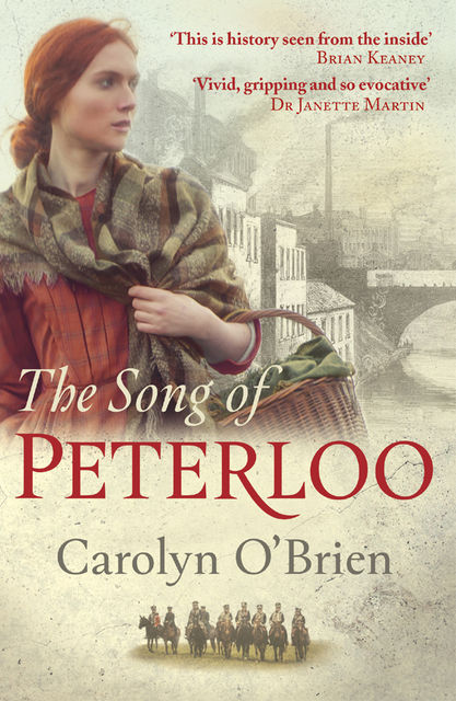 The Song of Peterloo: heartbreaking historical tale of courage in the face of tragedy, Carolyn O'Brien