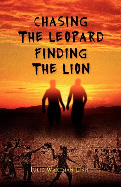 Chasing the Leopard Finding the Lion, Julie Wakeman-Linn