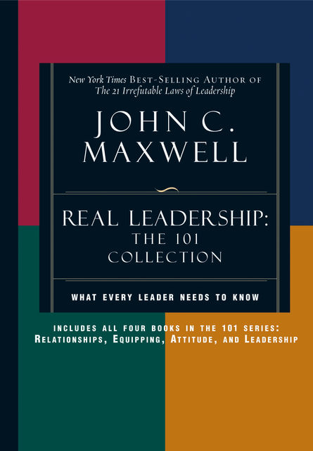 Real Leadership: The 101 Collection, Maxwell John