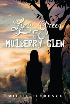 Lydia Green of Mulberry Glen, Millie Florence