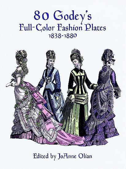 80 Godey's Full-Color Fashion Plates, JoAnne Olian
