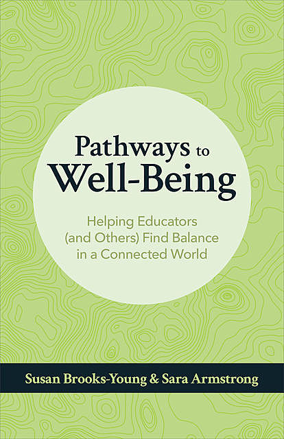 Pathways to Well-Being, Susan Brooks-Young, Sara Armstrong