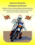 Supercross Racing Tips for Beginners and Novices: The History of Motocross Racing, Difference Between Supercross & Motocross, Motocross Racing for Kids, Supercross Dirt Bikes, Jeremy McGrath Racing, and Supercross AMA, Malibu Publishing, James Pettit