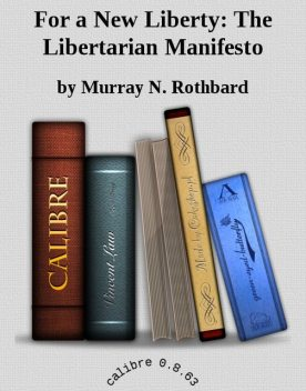 For a New Liberty: The Libertarian Manifesto, Murray Rothbard