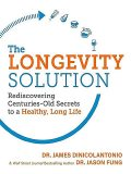 The Longevity Solution: Rediscovering Centuries-Old Secrets to a Healthy, Long Life, Jason Fung, James DiNicolantonio