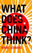 What Does China Think?, Mark Leonard