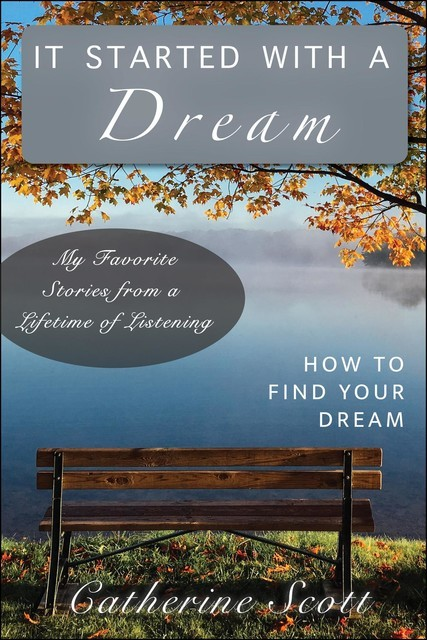 It Started with a Dream, Catherine Scott