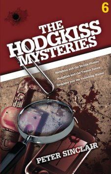 The Hodgkiss Mysteries Volume 6, Peter Sinclair