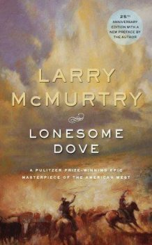 Lonesome Dove, Larry McMurtry