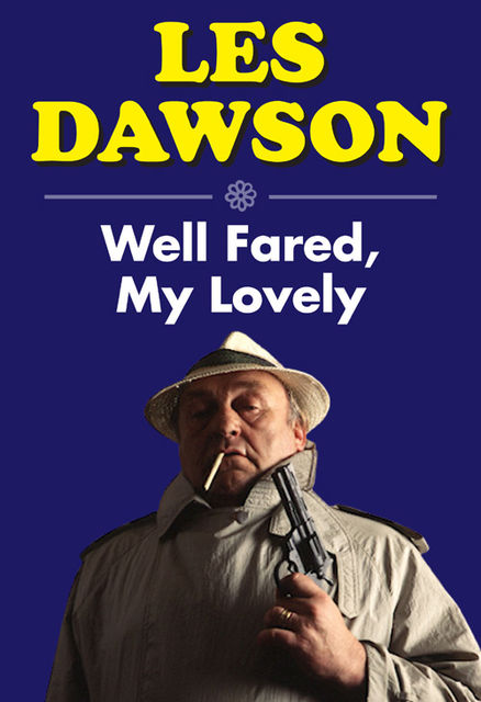 Well Fared, My Lovely, Les Dawson