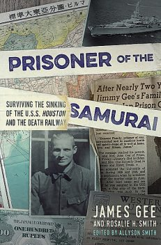 Prisoner of the Samurai, James Gee, Rosalie H. Smith