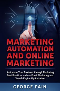 Marketing Automation and Online Marketing, George Pain
