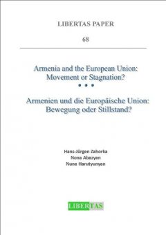 Armenia and the European Union: Movement or Stagnation, Hans J Zahorka, Nona Abazyan, Nune Harutyunyan