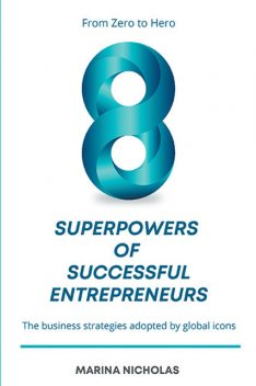 The 8 Superpowers of Successful Entrepreneurs, Marina Nicholas