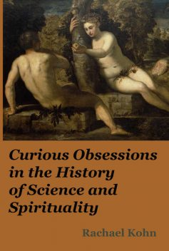 Curious Obsessions in the History of Science and Spirituality, ATF Press