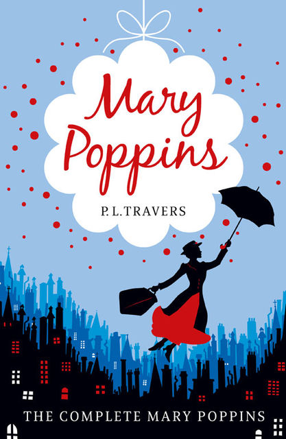 Mary Poppins--the Complete Collection, P.L.Travers