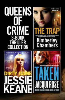 Queens of Crime: 3-Book Thriller Collection, Kimberley Chambers, JACQUI ROSE, Jessie Keane