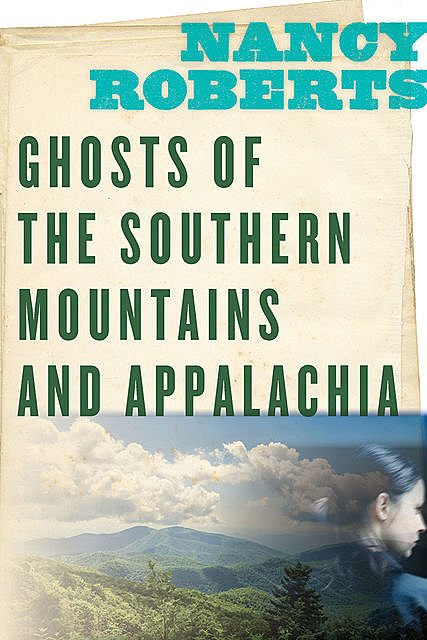 Ghosts of the Southern Mountains and Appalachia, Nancy Roberts