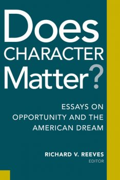 Does Character Matter, Richard Reeves