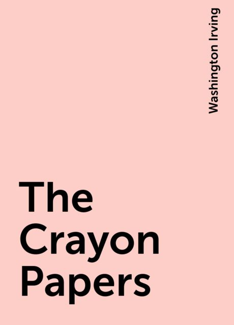 The Crayon Papers, Washington Irving