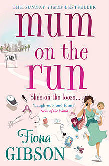 Mum On The Run, Fiona Gibson