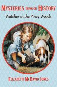 Watcher in the Piney Woods, Elizabeth M Jones