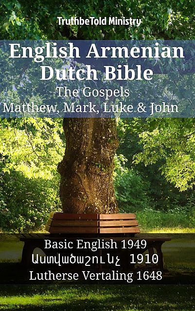 English Armenian Dutch Bible – The Gospels – Matthew, Mark, Luke & John, TruthBeTold Ministry