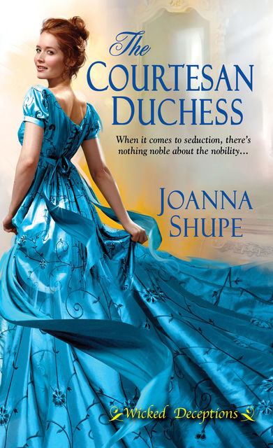 The Courtesan Duchess, Joanna Shupe