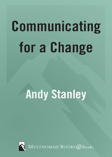 Communicating for a Change: Seven Keys to Irresistible Communication, Jones, Andy, Lane, Stanley
