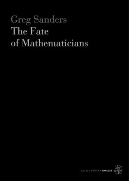 The Fate Of Mathematicians, Greg Sanders