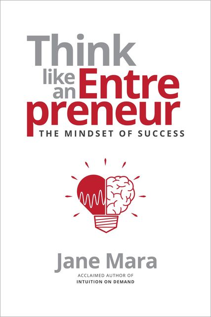 Think Like an Entrepreneur, Jane Mara