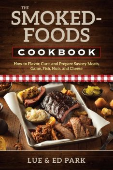 The Smoked-Foods Cookbook, Ed Park, Lue Park